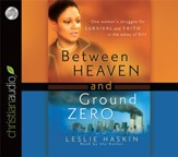 Between Heaven and Ground Zero: One Woman's Struggle for Survival and Faith in the Ashes of 9/11 Unabridged Audiobook on CD