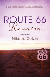 Route 66 Reunions: 3-in-1 Contemporary Romance Collection - eBook