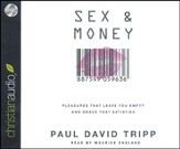 Sex and Money: Pleasures That Leave You Empty and Grace That Satisfies: Unabridged Audiobook on CD