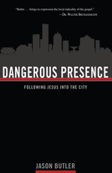 Dangerous Presence: Following Jesus into the City - eBook