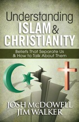 Understanding Islam and Christianity: Beliefs That Separate Us and How to Talk About Them - eBook