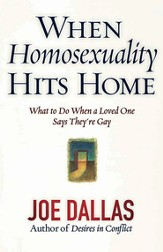 When Homosexuality Hits Home: What to Do When a Loved One Says They're Gay - eBook