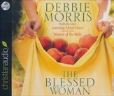 The Blessed Woman: Learning About Grace from the Women of the Bible Unabridged Audiobook on CD