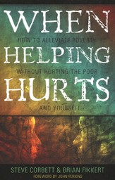 When Helping Hurts: How to Alleviate Poverty without Hurting the Poor...and Yourself - Slightly Imperfect