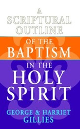 Scriptural Outline of the Baptism in the Holy Spirit, A - eBook