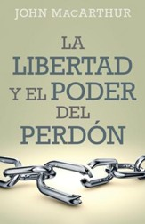 La Libertad y el Poder del Perdón  (The Freedom and Power of Forgiveness)