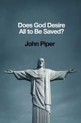 Does God Desire All to Be Saved? - eBook