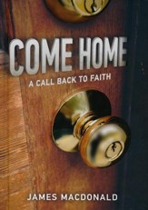 Come Home: A Call Back to Faith