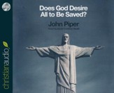 Does God Desire All To Be Saved? Unabridged Audiobook on CD