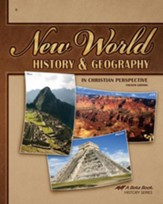 New World History & Geography in Christian Perspective, Fourth Edition