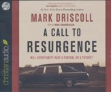 A Call to Resurgence: Will Christianity Have a Funeral or a Future - unabridged audiobook on CD