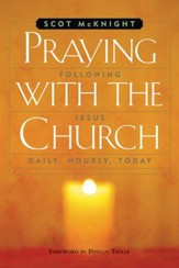 Praying with the Church: Following Jesus Daily, Hourly, Today - eBook