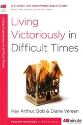 Living Victoriously in Difficult Times - Slightly Imperfect