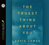 The Truest Thing about You: Identity, Desire, and Why It All Matters - unabridged audiobook on CD
