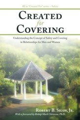 Created For Covering: Understanding the Concept of Safety and Covering In Relationships for Men and Women - eBook