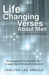 Life-Changing Verses About Men: Encouragement for Christian Men to apply Gods Word with Conviction - eBook