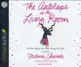 The Antelope in the Living Room: The Real Story of Two People Sharing One Life - unabridged audiobook on CD