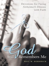 God Still Remembers Me: Devotions for Facing Alzheimers Disease with Faith - eBook