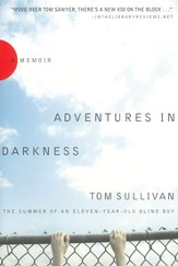 Adventures in Darkness: Memoirs of an Eleven-Year-Old Blind Boy - eBook