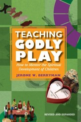 Teaching Godly Play: How to Mentor the Spiritual Development of Children - eBook