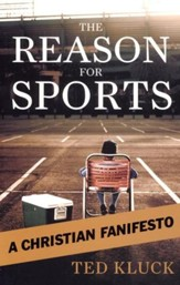The Reason for Sports: A Christian Fanifesto