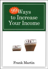 Ninety-Nine Ways to Increase Your Income