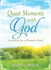 Quiet Moments with God: Devotions for a Woman's Heart - eBook
