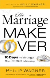 The Marriage Makeover: 10 Days To A Stronger More Intimate Relationship - eBook