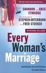 Every Woman's Marriage: Igniting the Joy and Passion You Both Desire