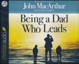 Being a Dad Who Leads - unabridged audiobook on CD