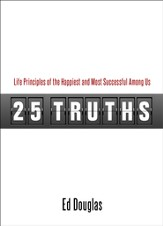 25 Truths: Life Principles of the Happiest & Most Successful Among Us - eBook