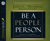 Be a People Person: Effective Leadership Through Effective Relationships - unabridged audiobook on CD
