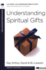 40 Minute Bible Studies: Understanding Spiritual Gifts