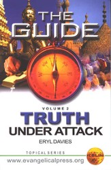 The Guide . . . Truth Under Attack, Volume 2