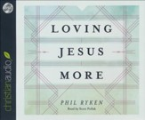 Loving Jesus More - unabridged audiobook on CD