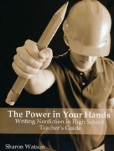 The Power in Your Hands: Writing Nonfiction in High School Teacher's Guide