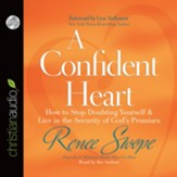 A Confident Heart: How to Stop Doubting Yourself and Live in the Security of Gods Promises - unabridged audiobook on CD