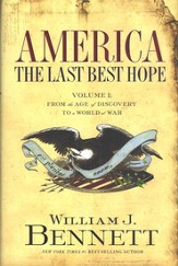 America: The Last Best Hope (Volume I): From the Age of Discovery to a World at War - eBook