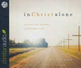 In Christ Alone - unabridged audiobook on CD