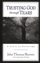 Trusting God through Tears: A Story to Encourage - eBook