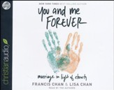 You and Me Forever: Marriage In Light of Eternity - unabridged audiobook on CD
