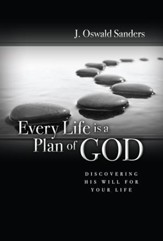 Every Life Is a Plan of God: Discovering His Will for Your Life - eBook