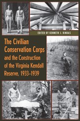 The Civilian Conservation Corps and the Construction of the Virginia Kendall Reserve, 1933-1940 - eBook