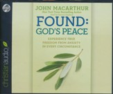 Found: God's Peace: Experience True Freedom from Anxiety in Every Circumstance - unabridged audiobook on CD