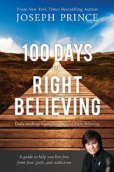100 Days of Right Believing: Daily Readings from The Power of Right Believing - eBook