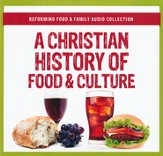 A Christian History of Food and Culture