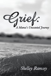 Grief: A Mamas Unwanted Journey - eBook