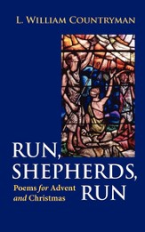 Run, Shepherds, Run: Poems for Advent and Christmas - eBook
