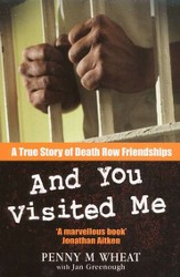 And You Visited Me: A True Story of Death Row Friendships