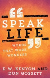 Speak Life: Words That Work Wonders - eBook